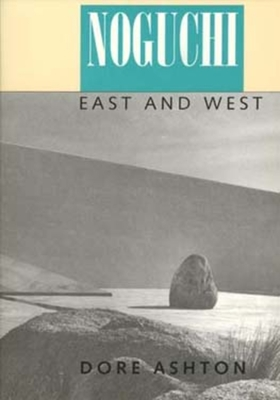 Noguchi East and West - Ashton, Dore, and Hare, Denise B (Photographer)