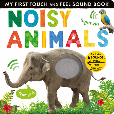 Noisy Animals - Walden, Libby, and Tiger Tales (Compiled by)