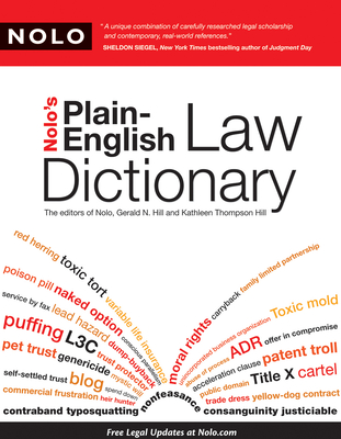 Nolo's Plain-English Law Dictionary - Hill, Gerald, and Hill, Kathleen, and Editors, Nolo