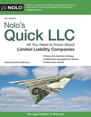 Nolo's Quick LLC: All You Need to Know about Limited Liability Companies (Quick & Legal) - Mancuso, Anthony, Attorney