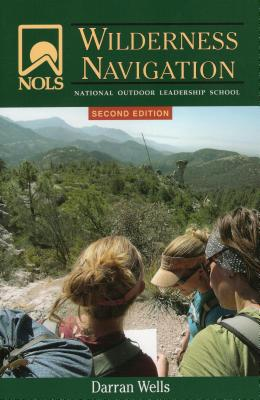 Nols Wilderness Navigation - Wells, Darran, and Cox, Jon