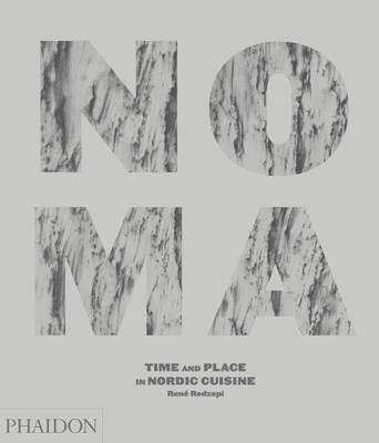 Noma: Time and Place in Nordic Cuisine - Redzepi, Rene
