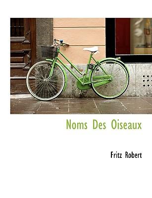 Noms Des Oiseaux - Robert, Fritz