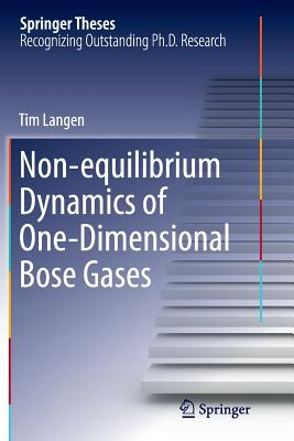 Non-Equilibrium Dynamics of One-Dimensional Bose Gases - Langen, Tim