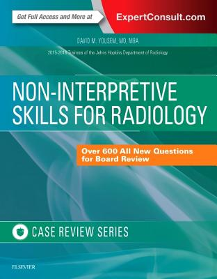 Non-Interpretive Skills for Radiology: Case Review - Yousem, David M