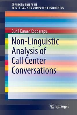 Non-Linguistic Analysis of Call Center Conversations - Kopparapu, Sunil K.