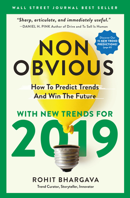 Non-Obvious 2019: How to Predict Trends and Win the Future - Bhargava, Rohit