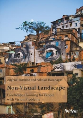 Non-Visual Landscape: Landscape Planning for People with Vision Problems - Koskina, Angeliki
