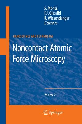 Noncontact Atomic Force Microscopy: Volume 2 - Morita, Seizo (Editor), and Giessibl, Franz J (Editor), and Wiesendanger, Roland (Editor)