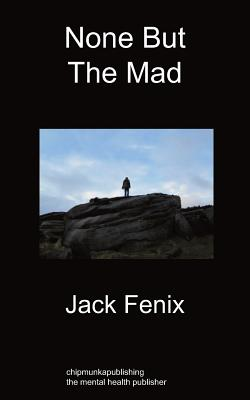 None But the Mad - Fenix, Jack