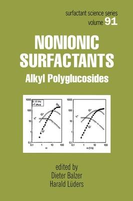 Nonionic Surfactants: Alkyl Polyglucosides - Balzer, Dieter (Editor)