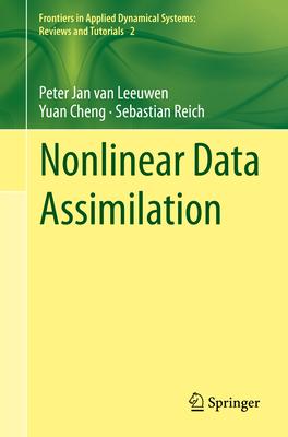 Nonlinear Data Assimilation - Van Leeuwen, Peter Jan, and Cheng, Yuan, and Reich, Sebastian