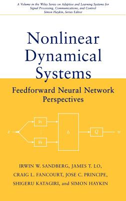 Nonlinear Dynamical Systems: Feedforward Neural Network Perspectives - Sandberg, Irwin W, and Lo, James T, and Fancourt, Craig L