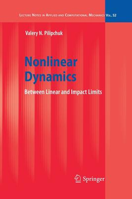 Nonlinear Dynamics: Between Linear and Impact Limits - Pilipchuk, Valery N