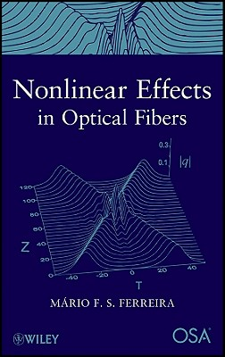 Nonlinear Effects in Optical Fibers - Ferreira, Mario F S