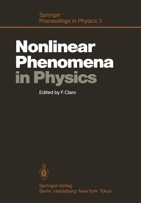Nonlinear Phenomena in Physics: Proceedings of the 1984 Latin American School of Physics, Santiago, Chile, July 16-August 3, 1984 - Claro, Francisco (Editor)