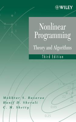 Nonlinear Programming: Theory and Algorithms - Bazaraa, Mokhtar S., and Sherali, Hanif D., and Shetty, C. M.