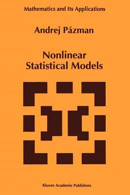 Nonlinear Statistical Models - Pazman, Andrej