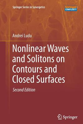 Nonlinear Waves and Solitons on Contours and Closed Surfaces - Ludu, Andrei