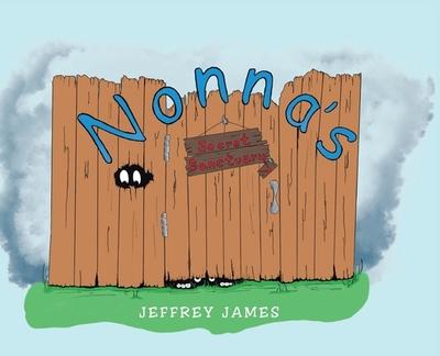 Nonna's Secret Sanctuary - James, Jeffrey