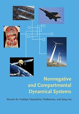 Nonnegative and Compartmental Dynamical Systems - Haddad, Wassim M, and Chellaboina, Vijaysekhar, and Hui, Qing