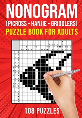 Nonogram Puzzle Books for Adults: Hanjie Picross Griddlers Puzzles Book 108 Puzzles - Publishing, Puzzle King