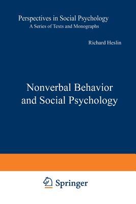 Nonverbal Behavior and Social Psychology - Heslin, Richard