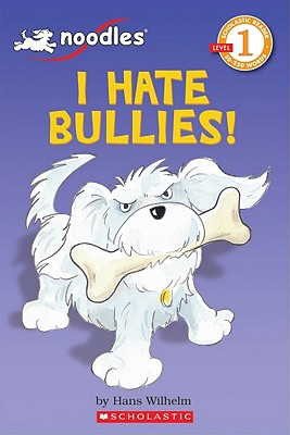Noodles: I Hate Bullies! - Wilhelm, Hans