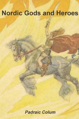 Nordic Gods and Heroes - Colum, Padraic