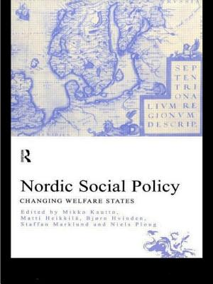Nordic Social Policy: Changing Welfare States - Hautto, Mikko