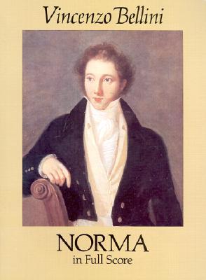 Norma in Full Score - Bellini, Vincenzo (Composer)