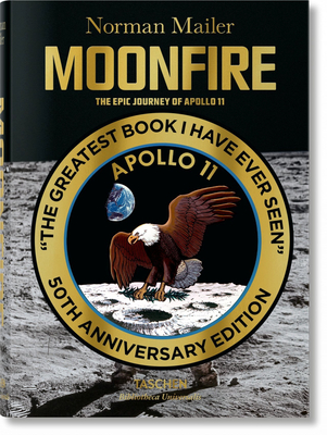 Norman Mailer. MoonFire. The Epic Journey of Apollo 11 - Mailer, Norman, and McCann, Colum
