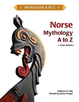 Norse Mythology A to Z - Daly, Kathleen N, and Rengel, Marian (Revised by)