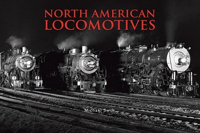 North American Locomotives - Swift, Michael