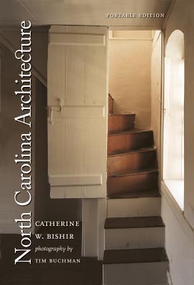 North Carolina Architecture - Bishir, Catherine W