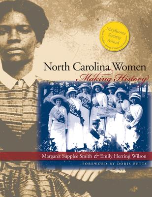 North Carolina Women: Making History - Smith, Margaret Supplee, and Wilson, Emily Herring