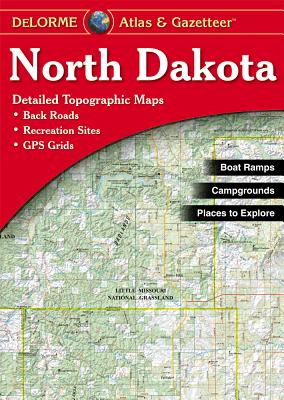 North Dakota Atlas & Gazetteer - Delorme Mapping Company, and Rand McNally, and Delorme Publishing Company