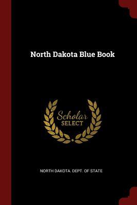 North Dakota Blue Book - North Dakota Dept of State (Creator)