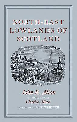 North-East Lowlands of Scotland - Allan, John R.
