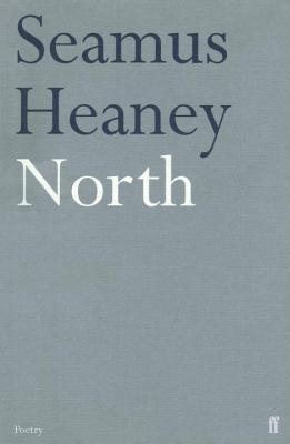 North: Poems - Heaney, Seamus