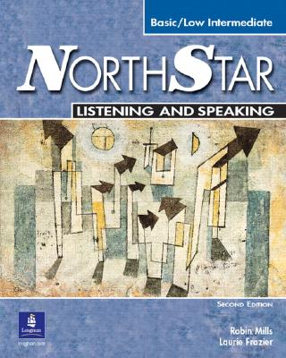 NorthStar Listening and Speaking: Basic/Low Intermediate - Mills, Robin, and Frazier, Laurie Leach