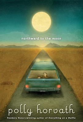 Northward to the Moon - Horvath, Polly