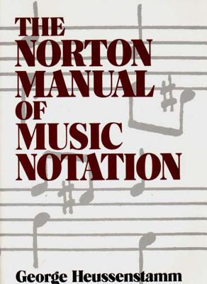 Norton Manual of Music Notation - Heussenstamm, George