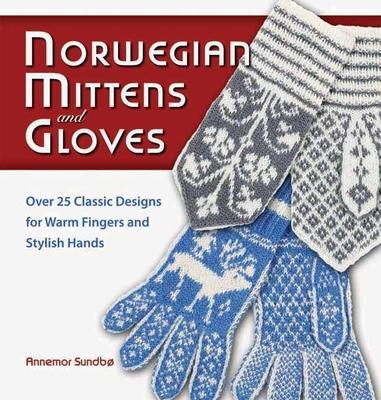 Norwegian Mittens and Gloves - Sundbo, Annemor