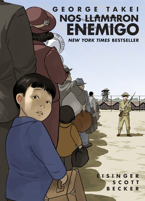 Nos Llamaron Enemigo (They Called Us Enemy Spanish Edition) - Takei, George, and Eisinger, Justin, and Scott, Steven
