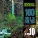 Nostalgia: 100 Anos de Bolero, Vol. 10