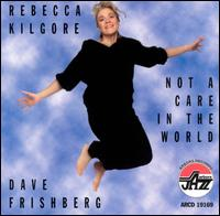 Not a Care in the World - Rebecca Kilgore / Dave Frishberg