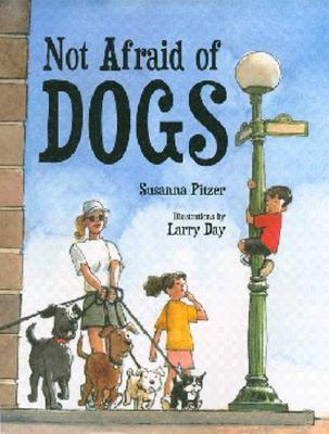 Not Afraid of Dogs - Pitzer, Susanna