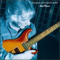 Not Alone - Thomas Jefferson Kaye