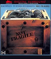 Not Fragile - Bachman-Turner Overdrive